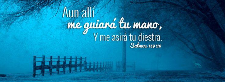 "Me asirá tu diestra - Salmos 139:10 ""Aun allí me guiará tu mano, Y me asirá tu…"