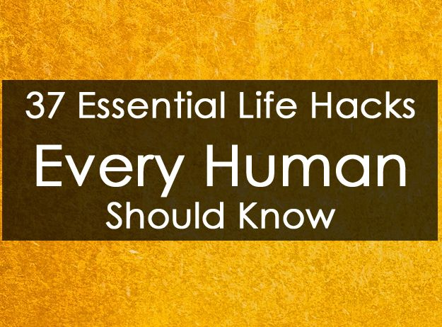 37 Essential Life Hacks Every Human Should Know! #yeg #advice #tips #students #collegelife #lifehacks