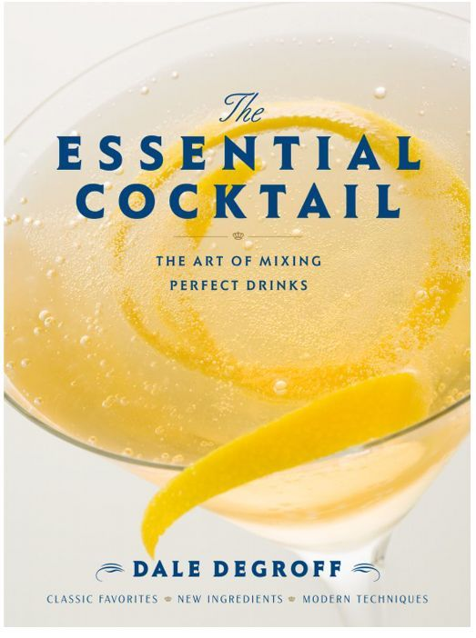 The essential cocktail by Dale DeGroff