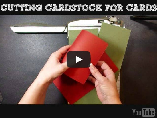STAMPING 101 series of videos...cutting cardstock for cards!