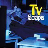 TV Soaps [CD]