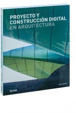 Proyecto y construcción digital en arquitectura / Nick Dunn. + info: http://www.blume.net/catalogo/944-proyecto-y-construccion-digital-en-arquitectura-9788498016260.html