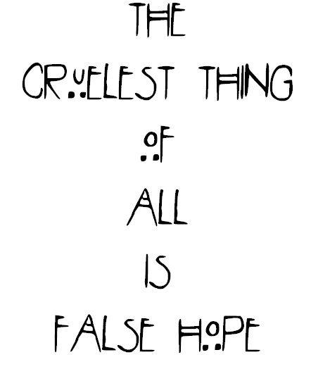 The cruelest thing of all isfalse hope- Jude (American Horror Story Season 2 Asylum Episode 12)