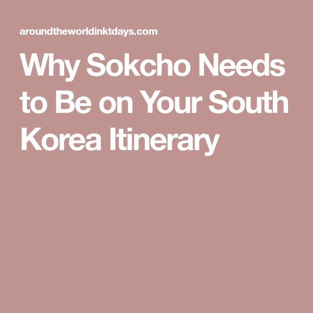 Why Sokcho Needs to Be on Your South Korea Itinerary