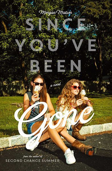 """Morgan Matson's """"Since You've Been Gone""""    Book Review from She's Got the Book"""