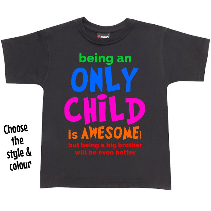 Being An Only Child Is Awesome T Shirt or Hoodie