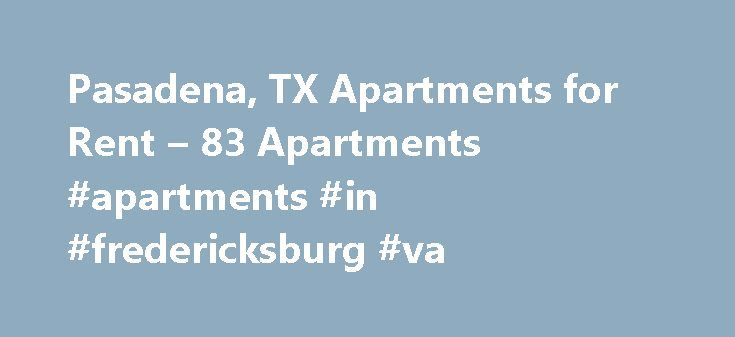 Pasadena, TX Apartments for Rent – 83 Apartments #apartments #in #fredericksburg #va http://apartment.nef2.com/pasadena-tx-apartments-for-rent-83-apartments-apartments-in-fredericksburg-va/  #pasadena apartments # Apartments for Rent in Pasadena, TX Overview of Pasadena If you find Pasadena apartments for rent on your next trip to Texas, you'll quickly discover that Pasadena is known in history as the strawberry capital of the region. Pasadena got its name after Pasadena, Calif. due to the…