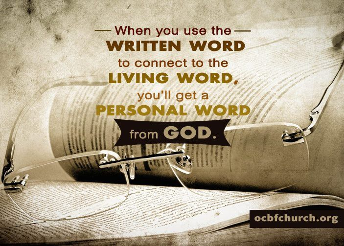 """When you use the Written Word to connect to the Living Word, you'll get a personal word from God."" -Dr. Tony Evans"