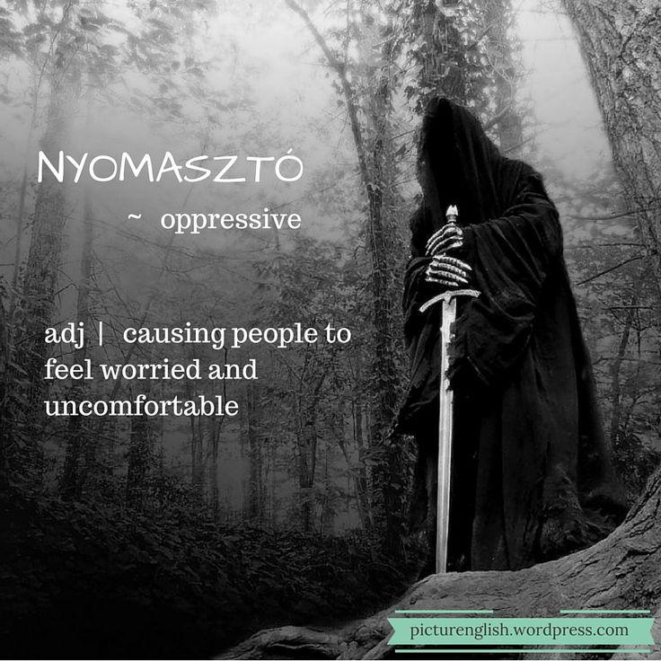 Oppressive / Nyomasztó