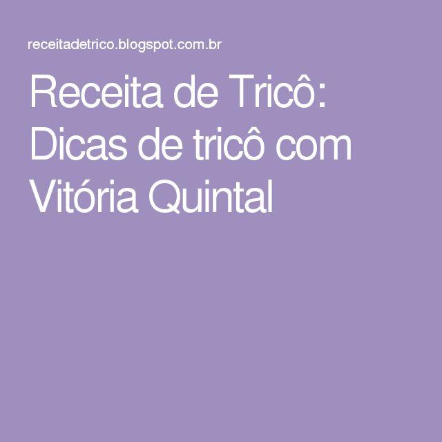 Receita de Tricô: Dicas de tricô com Vitória Quintal