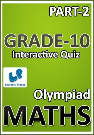 10-OLYMPIAD-MATHS-PART-2 Interactive quizzes & worksheets on Compound interest, Decimal fractions and H.C.F. & L.C.M. of numbers for grade-10 Olympiad Maths students. Total Questions : 240+ Pattern of questions : Multiple Choice Questions   PRICE :- RS.61.00