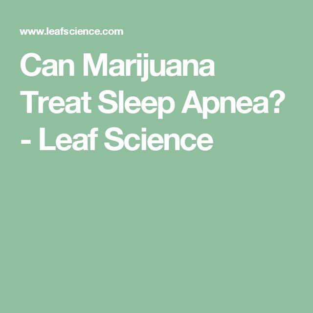 Can Marijuana Treat Sleep Apnea? - Leaf Science