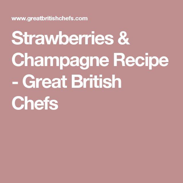 Strawberries & Champagne Recipe - Great British Chefs