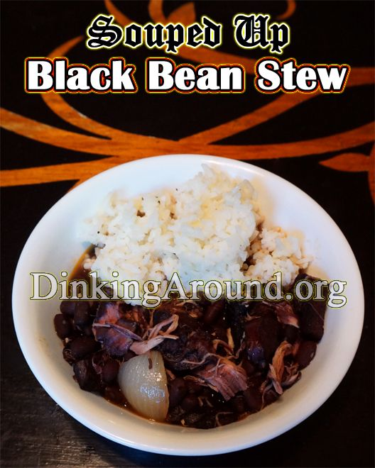 Souped Up Black Bean Stew (Black Bean Stew) - MEATY and DELICIOUS - Crock Pot Friendly - By Dinking Around