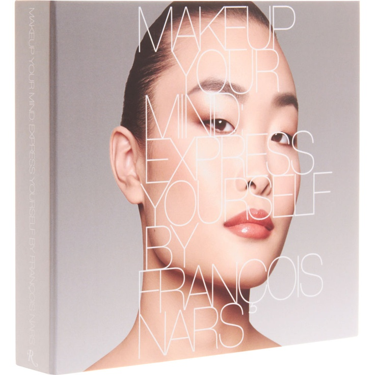 Makeup Your Mind, Express Yourself by Francois Nars is a