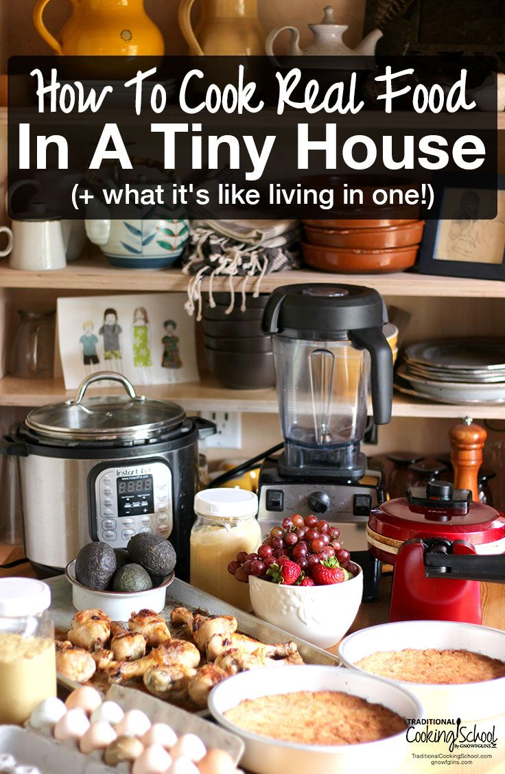 How To Cook Real Food In A Tiny House (& what it's like living in one!) | Our family of 5 has been living in a tiny house for 3 months. I'm learning to live and love anew, including how to cook real food in a tiny house! Here are my top 2 tips for tiny house kitchens, plus how I'm staying fit, active, and young because of this lifestyle! | TraditionalCookingSchool.com