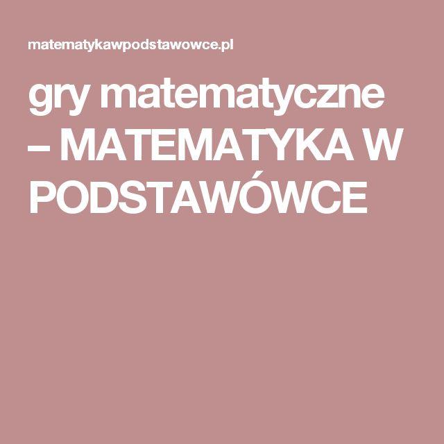 gry matematyczne – MATEMATYKA W PODSTAWÓWCE