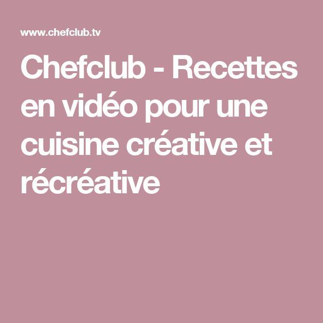 Chefclub - Recettes en vidéo pour une cuisine créative et récréative