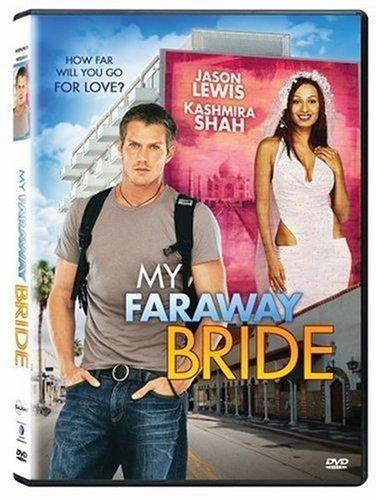 My Faraway Bride Jason Lewis, Kashmira Shah, Gulshan Grover
