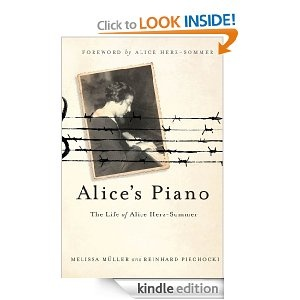 Alice's Piano: The Life of Alice Herz-Sommer: Melissa Müller, Reinhard Piechocki, Alice Herz-Sommer: Amazon.com: Kindle Store