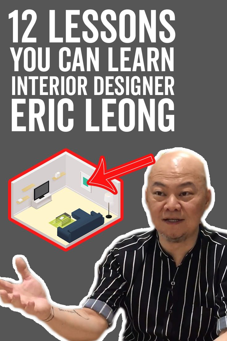 12 Lesson You Can Learn From Interior Designer Eric Leong Malaysia Celebrity Interior Design Famous Interior Designers Design