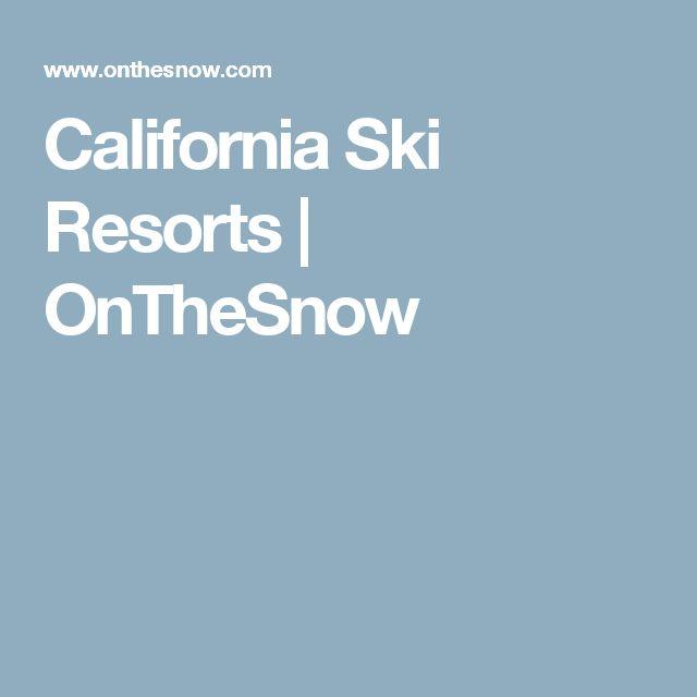 California Ski Resorts | OnTheSnow