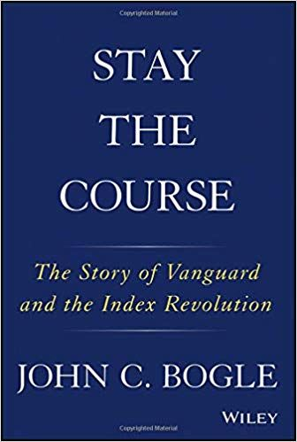 DOWNLOAD PDF] Stay the Course: The Story of Vanguard and the Index