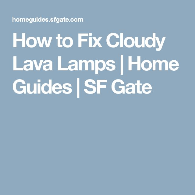 How To Fix A Lava Lamp 15 Best A Look At Lava Lamps Images On Pinterest  Lava Lamps