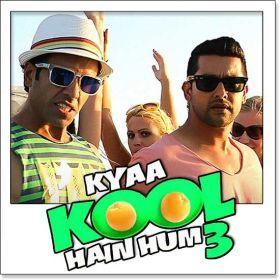 Name of Song - House Party Album/Movie Name - Kya Kool Hain Hum 3 Name Of Singer(s) - Sajid Khan, Shalmali Kholgade, Wajid Released in Year - 2016 Music Director of Movie - Sajid-Wajid