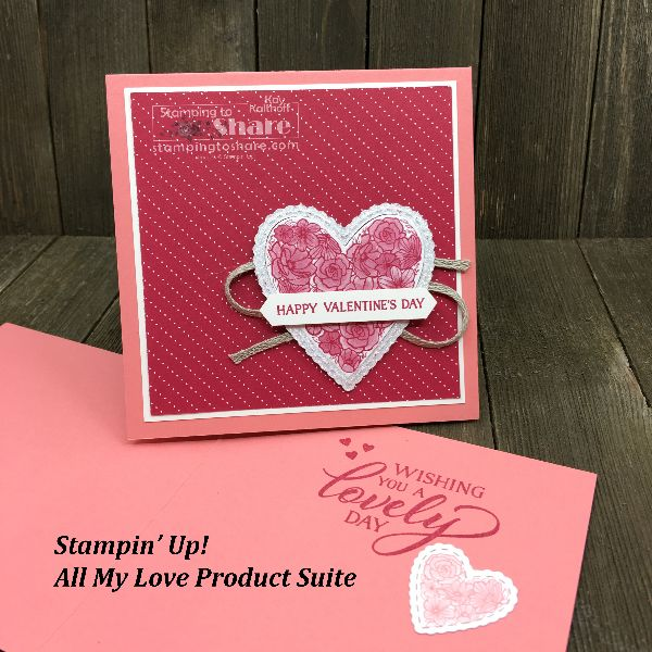 Stampin Up All My Love Suite Valentine Cards Valentines Cards Valentine Day Cards Happy Valentines Day Wishes