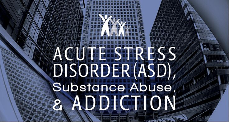 Acute Stress Disorder (ASD), Substance Abuse, and Addiction