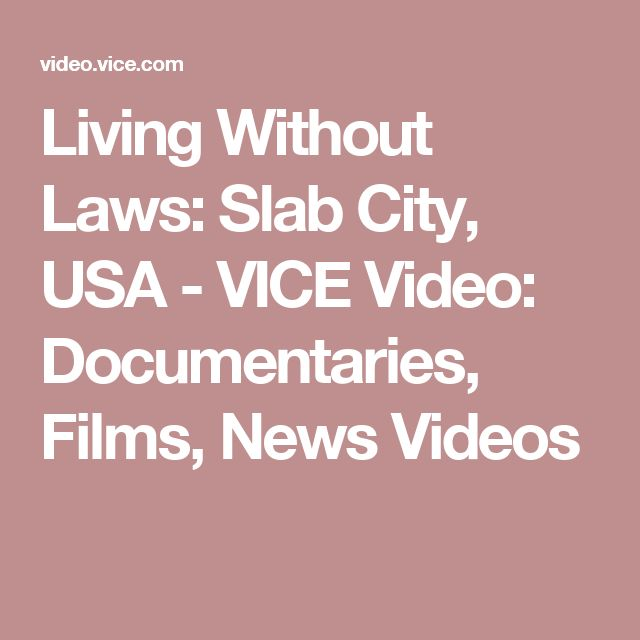 Living Without Laws: Slab City, USA - VICE Video: Documentaries, Films,