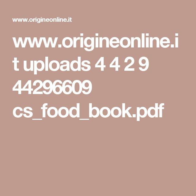 www.origineonline.it uploads 4 4 2 9 44296609 cs_food_book.pdf