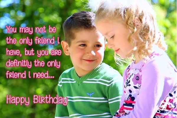 """You may not be the only friend i have, but you are definitly the only friend i need... Happy Birthday.""  #only #friend #definitly #need #birthday #quotes  ©The Gecko Said - Beautiful Quotes"