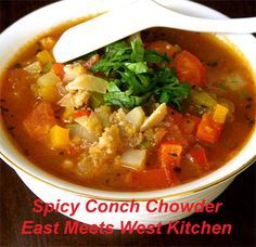 East Meets West Kitchen: Spicy Conch Chowder
