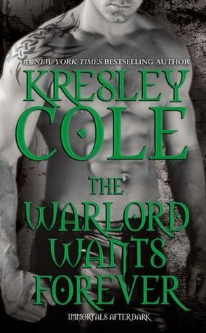 The Warlord Wants Forever ~ Kresley Cole | Silk Screen Views ~ Soo
