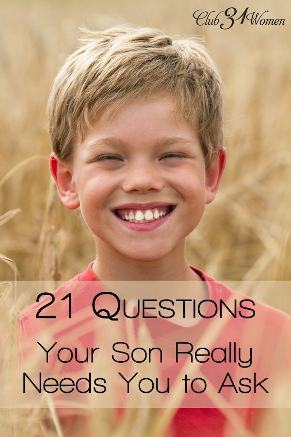 How do you grow closer with your son? How do you build a better relationship? Here are 21 thoughtful questions he needs you to ask to begin the conversation. 21 Questions Your Son Really Needs You to Ask ~ Club31Women.com