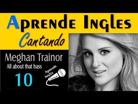 APRENDE INGLÉS CANTANDO (all about that bass) - YouTube