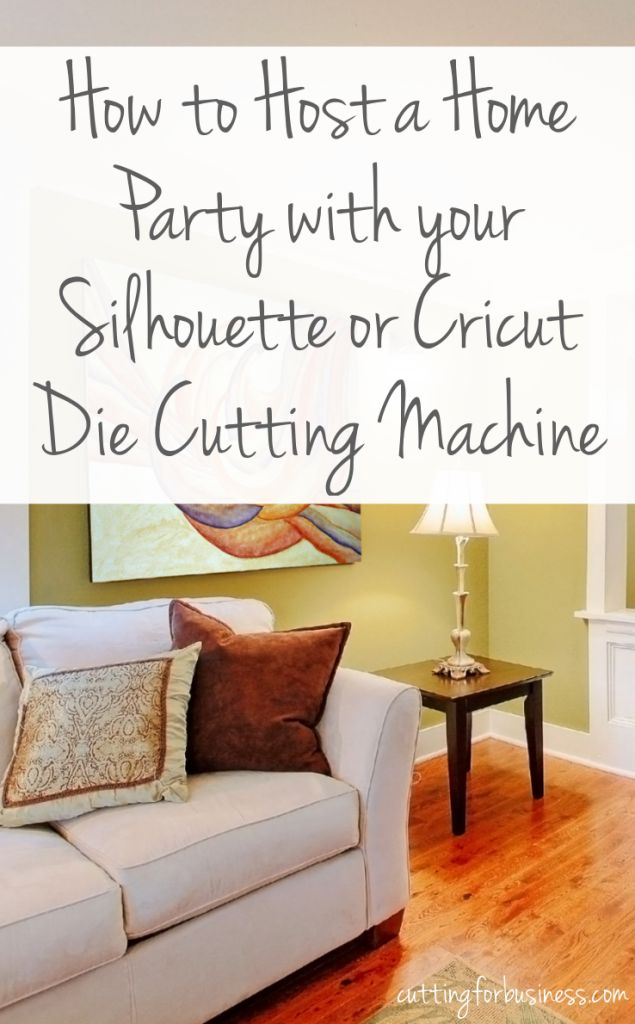 How to Host an At-Home Party with Your Silhouette or Cricut by cuttingforbusiness.com