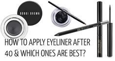 How to apply eyeliner after 40 + the best ones to use! | 40plusstyle.com