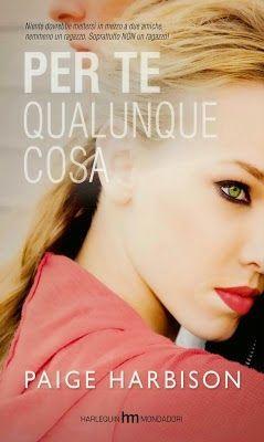 Romance and Fantasy for Cosmopolitan Girls: PER TE QUALUNQUE COSA - Paige Harbison