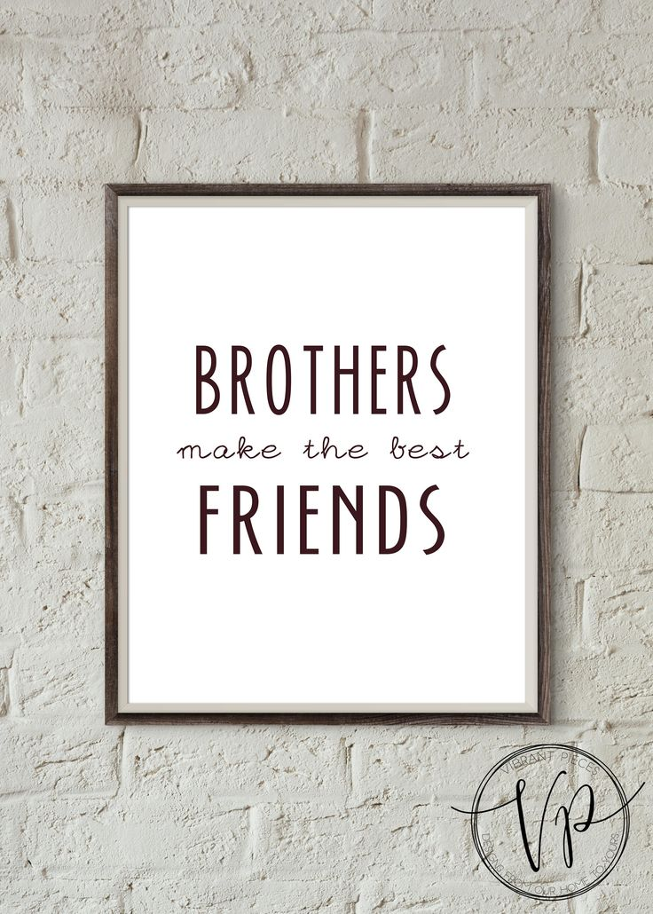 Brothers make the best friends.  Brothers  Sisters  Twins all included in download