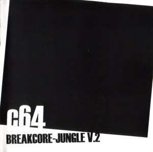 C64 - Breakcore-Jungle V.2 (2002) download: http://gabber.od.ua/music/3496