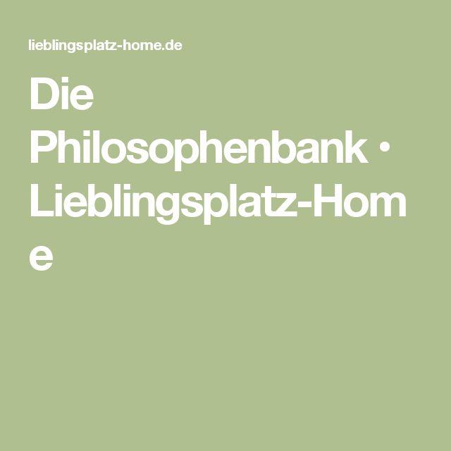 Die Philosophenbank • Lieblingsplatz-Home