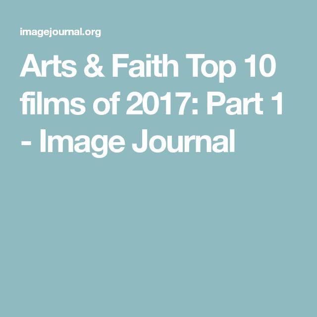 Arts & Faith Top 10 films of 2017: Part 1 - Image Journal