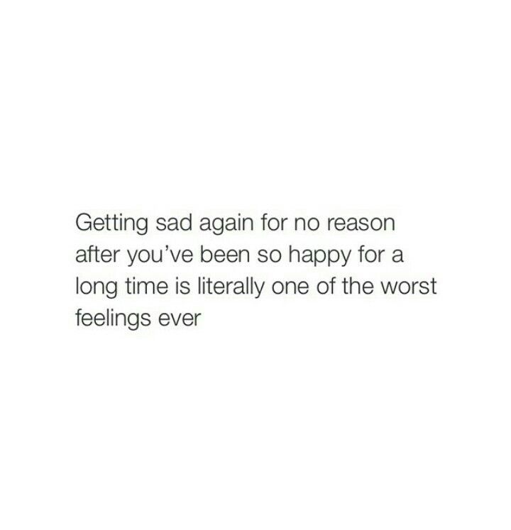 Sadness is the worst feeling