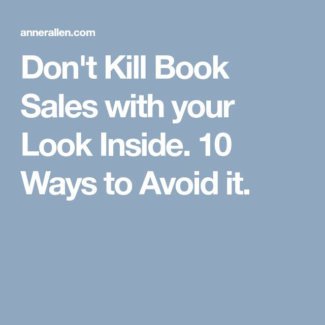 Don't Kill Book Sales with your Look Inside. 10 Ways to Avoid it.