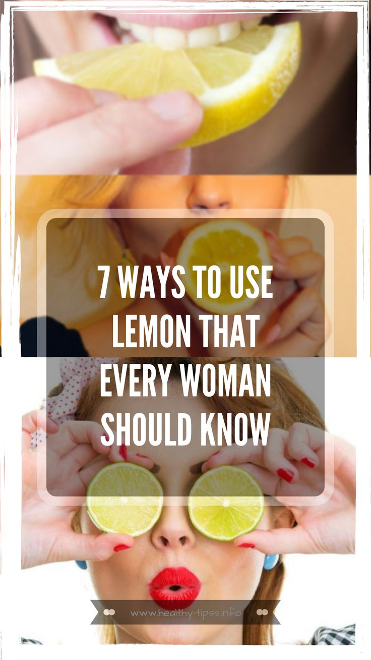 7 WAYS TO USE LEMON THAT EVERY WOMAN SHOULD KNOW