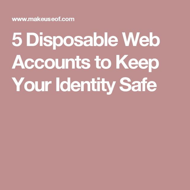 5 Disposable Web Accounts to Keep Your Identity Safe