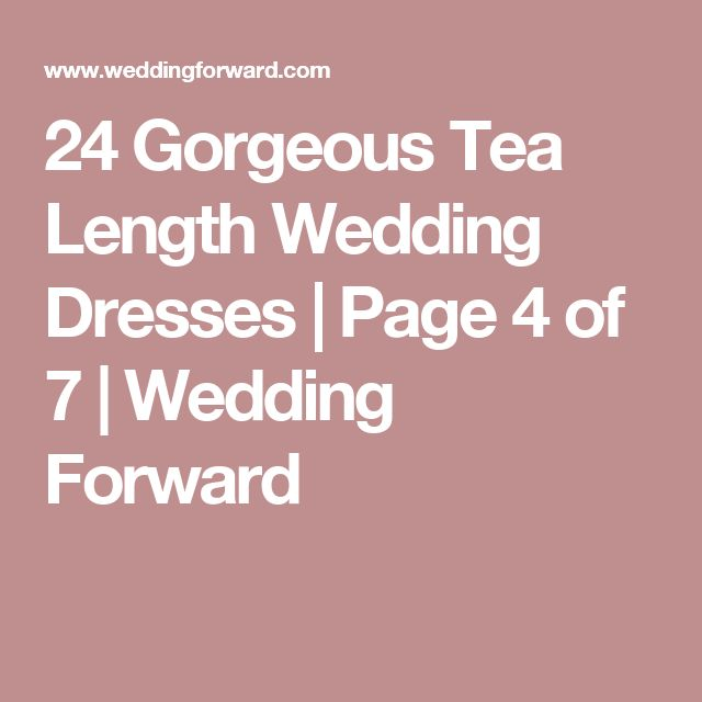 24 Gorgeous Tea Length Wedding Dresses | Page 4 of 7 | Wedding Forward